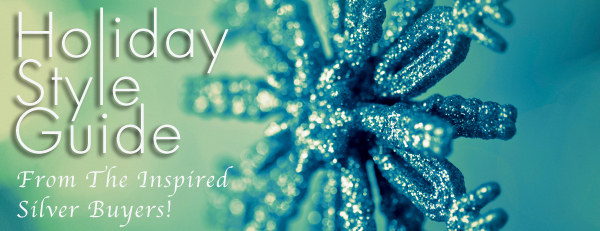 Inspired Silver Holiday Style Guide